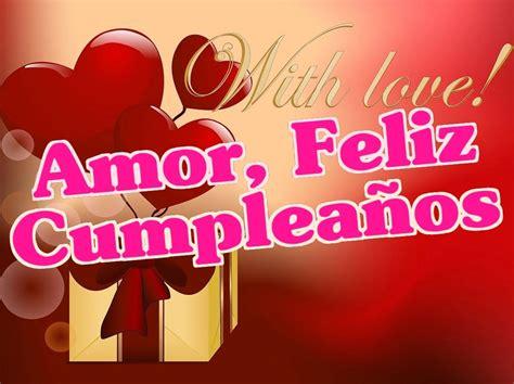 imagenes de cumpleaños de amor amor felicidades en tu cumplea 241 os muchos abrazos en tu