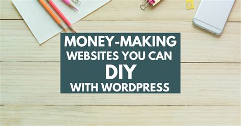 websites where you can draw money making websites you can diy with wordpress