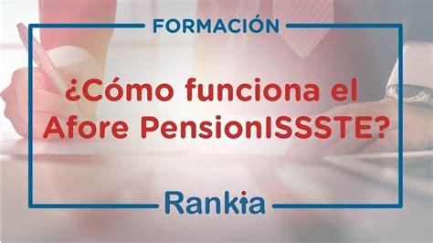 afore pensionissste requisitos estado de cuenta y retiro afores