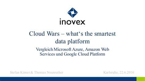 what s the smartest cloud wars what s the smartest data platform vergleich microsoft a