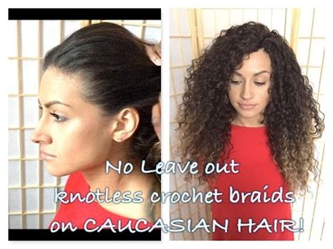 caucasian crochet braids how to do knotless no leave out crochet braids on