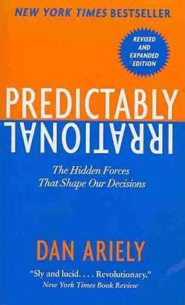 predictably irrational the hidden 0007256531 predictably irrational dan ariely 9780062018205