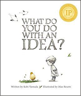 what do you do with a chance books what do you do with an idea kobi yamada mae besom