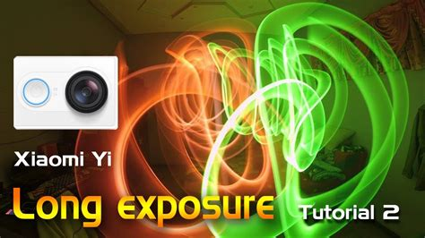 tutorial xiaomi yi long exposure xiaomi yi long exposure tutorial part 2 youtube