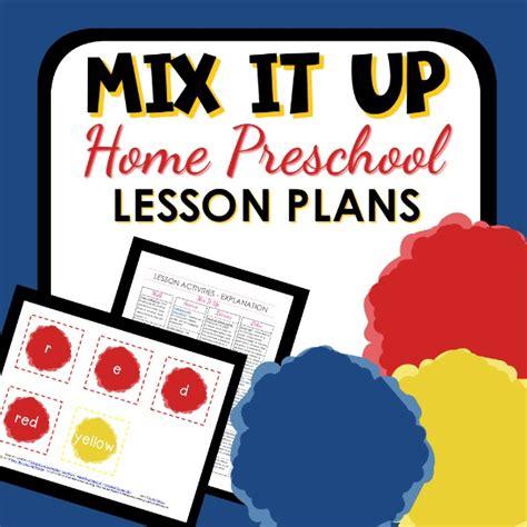home preschool lesson plans mix it up theme home preschool lesson plan home