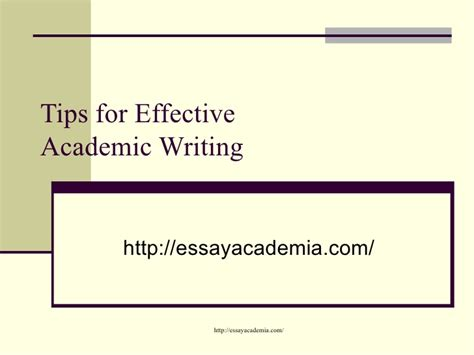 Effective Essay Writing Tips by Tips For Effective Academic Writing