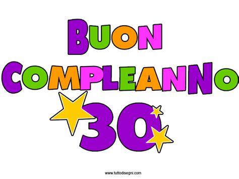 Compleanno 30 Anni | buon compleanno 30 anni tuttodisegni com