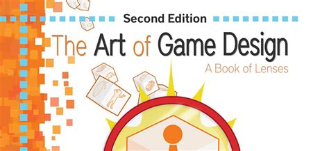 game design lenses pdf the art of game design a book of lenses 2nd ed by