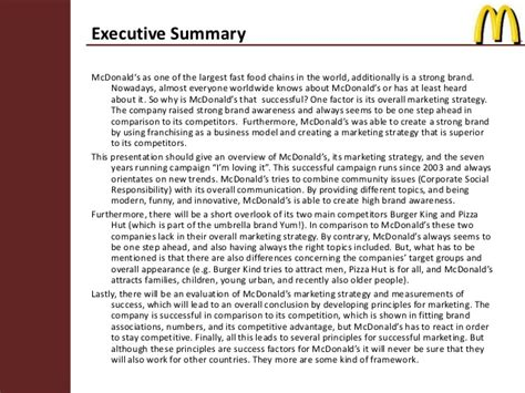 executive summary of mcdonalds Text preview executive summary: mcdonald's corporation (abridged) mcdonald's development from its first drive-in restaurant in san bernardino, california, to the famous fast food giant was based on the perfection of its operations.