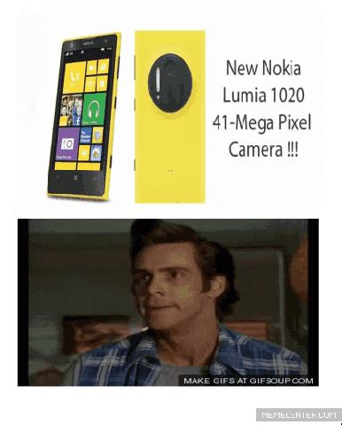 Nokia Lumia Meme - nokia lumia 1020 has a 41 mp camera