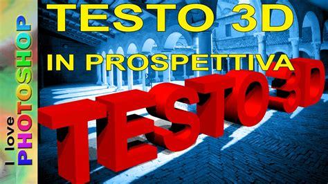 testo 3d photoshop photoshop tutorial italiano photoshop testo 3d ep 1