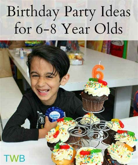 8 Ideas For A by 5 Birthday Ideas For Your 6 8 Year Olds The Write