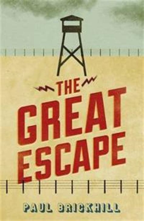 s great escape books the great escape by paul brickhill reviews discussion