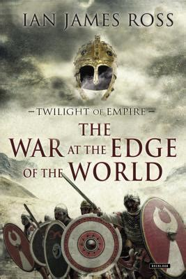 twilight of empire the tragedy at mayerling and the end of the habsburgs books ian ross books war at the edge of the world