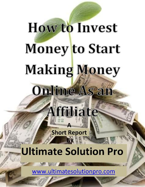 How To Start Making Money Online - how to invest money to start making money online as an affiliate authorstream