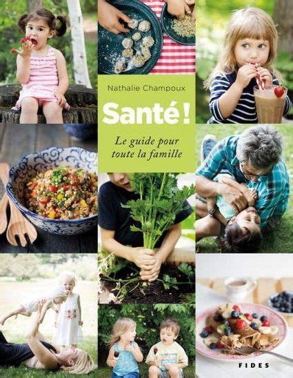 Sant 233 Le Guide Pour Toute La Famille Maison Du 21e