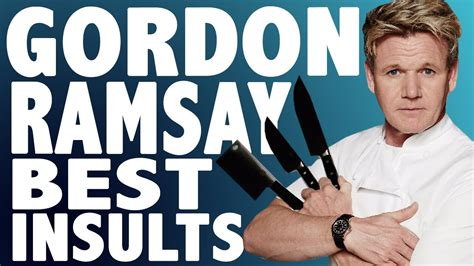 best gordon ramsay gordon ramsay best insults kitchen nightmares s