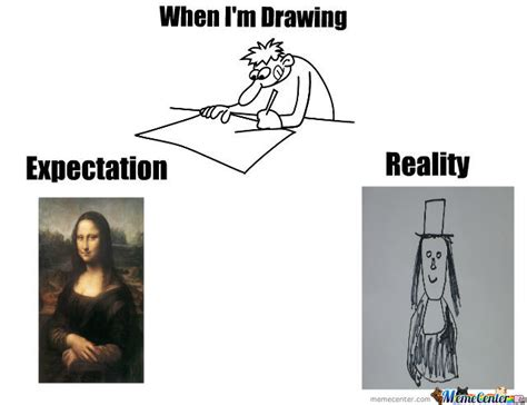 Expectation Vs Reality Meme - drawing expectation vs reality by kudou98 meme center