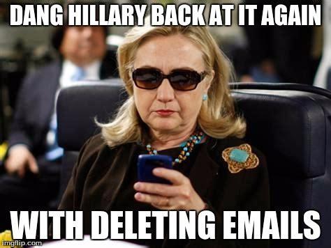 Dang Meme - hillary clinton cellphone meme imgflip