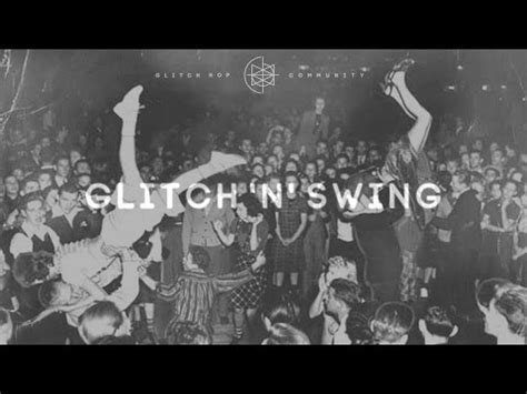 swing free mp3 download download glitch n swing mp3 mp3 id 46038581768 187 free