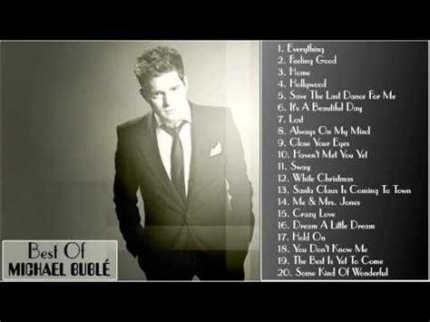 michael buble best songs best songs of michael bubl 233 full album hd michael