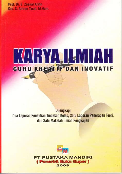 Buku Panduan Karya Tulis Guru Vz karya ilmiah guru kreatif dan inovatif prof dr zaenal