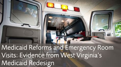 uva emergency room medicaid reform and emergency room visits evidence from west virginia s medicaid redesign