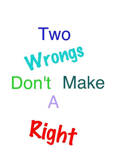 Two Fugs Dont Make A Right by Two Wrongs Don T Make A Right Wisdom