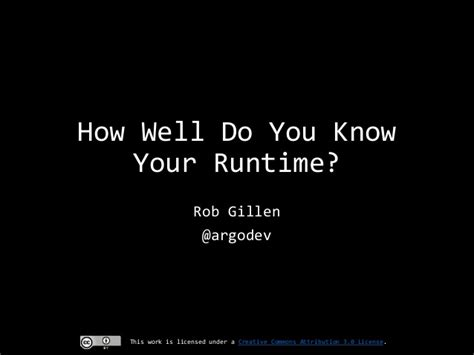 How Well Do You Your by How Well Do You Your Runtime