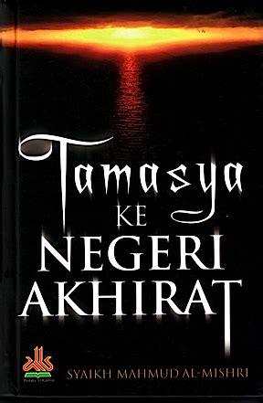 Buku Tamasya Ke Akhirat Mahmud Al Mishri Tamasya Ke Negeri Akhirat Serial Akhir Zaman Kematian