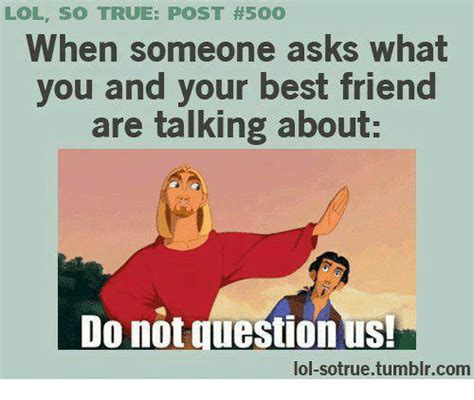 True Friend Meme - 25 best memes about lol sotrue tumblr lol sotrue tumblr