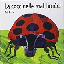eric carle french 2871421749 eric carle french la coccinelle mal lunee french edition carle 9782871421177 amazon com