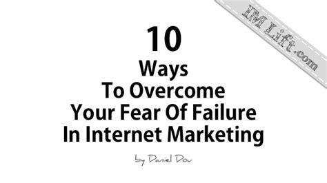 10 Common Fears And Ways To Overcome Them by 10 Ways To Overcome Your Fear Of Failure In Marketing