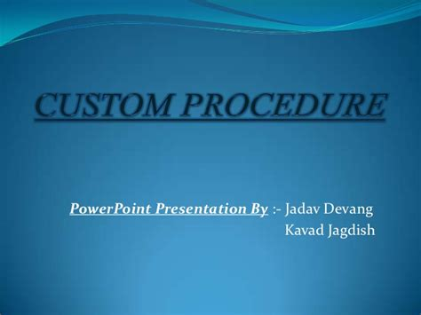 Ppt Of Custom Procedure 001 Custom Powerpoint Slides