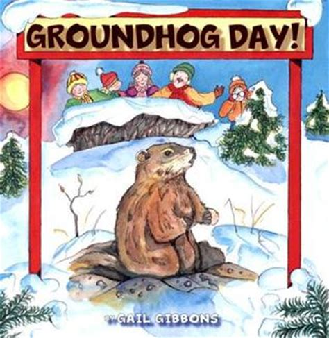 groundhog day genre groundhog day by gail gibbons reviews discussion