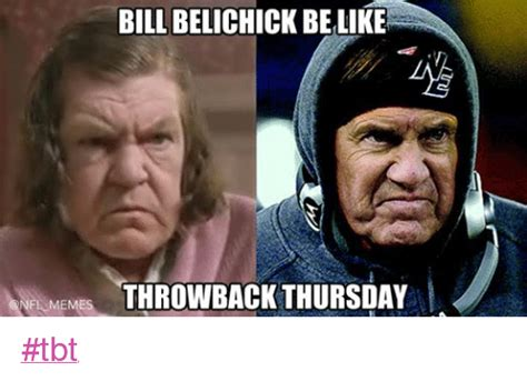 Bill Belichick Meme - bill belichick belike nfl memes throwback thursday tbt bill belichick meme on sizzle