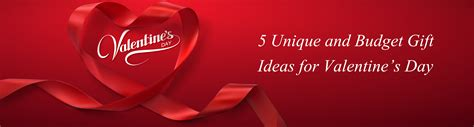 creative valentines day ideas for 5 unique and budget gift ideas for s day
