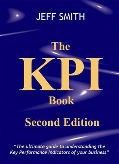 kpi reference book the kpi book by jeff smith waterstones