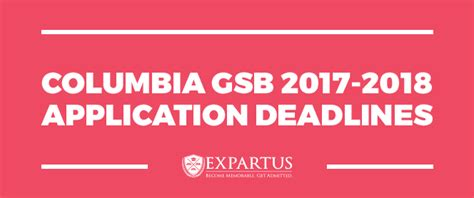 Mba Application Deadline Columbia columbia gsb 2017 2018 application deadlines
