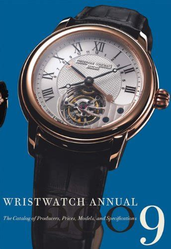 wristwatch annual 2018 the catalog of producers prices models and specifications books wristwatch annual 2009 the catalog of producers prices
