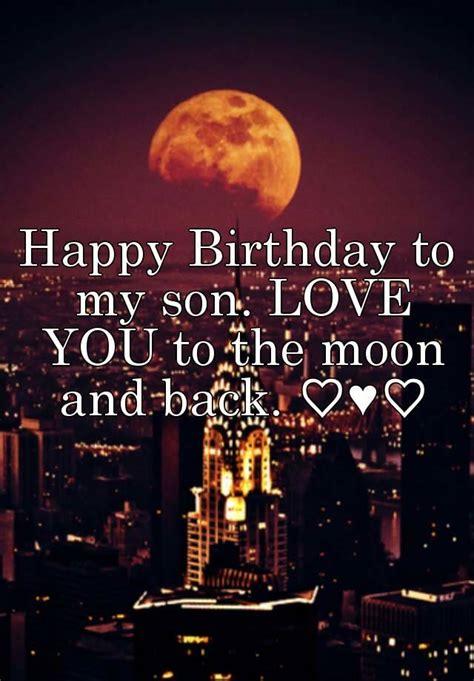 happy birthday   son love    moon