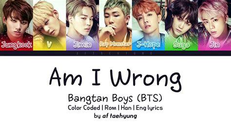 bts color coded lyrics bts 방탄소년단 am i wrong color coded lyrics eng rom han