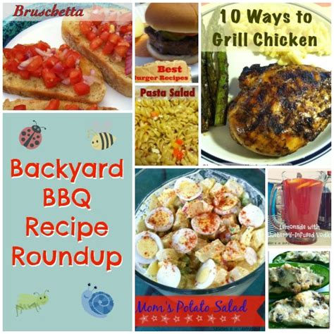 backyard bbq recipes summer bbq recipe round up