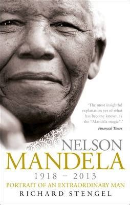nelson mandela biography in simple english nelson mandela richard stengel 9780753519349