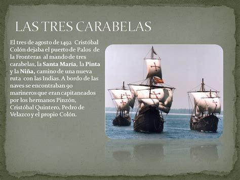 cuales fueron los barcos de cristobal colon las carabelas crist 243 bal col 243 n ppt descargar