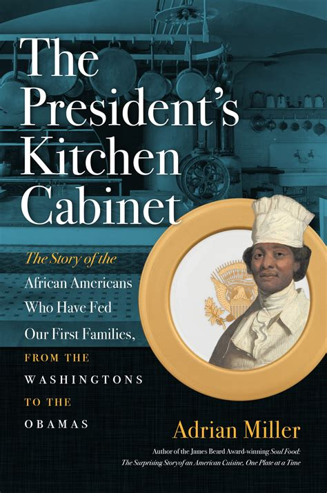 presidential kitchen cabinet what s in the president s kitchen cabinet north
