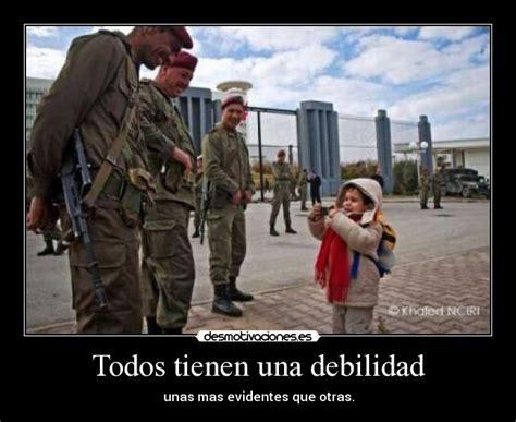 imagenes graciosas militares todos tienen una debilidad desmotivaciones