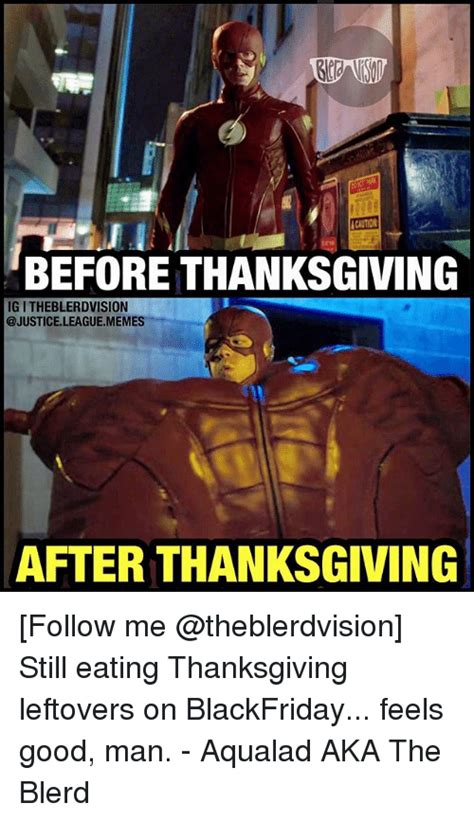 After Thanksgiving Meme - caution before thanksgiving ig i theblerdvision after