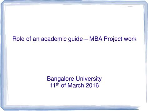 Mba Projects In Bangalore by Of The Academic Guide In The Mba Dissertation Or Project