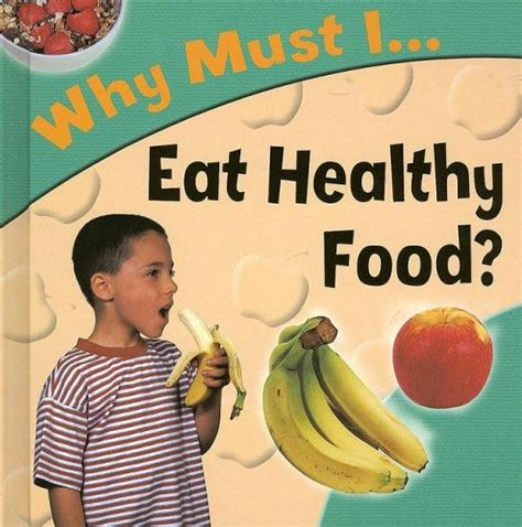 healthy food healthy books why must i eat healthy food by jackie gaff reviews